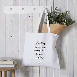 """""""What Is Done In Love Is Done Well"""" Shopper Tote"""