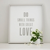 Do Small Things Framed Poster