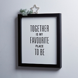 """""""Together Is My Favorite Place To Be"""" Framed Poster"""