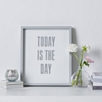 Framed 'Today Is The Day' Poster