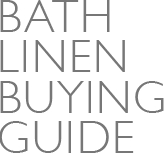 BATH LINEN BUYING GUIDE