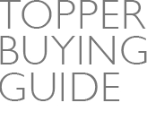 TOPPER BUYING GUIDE
